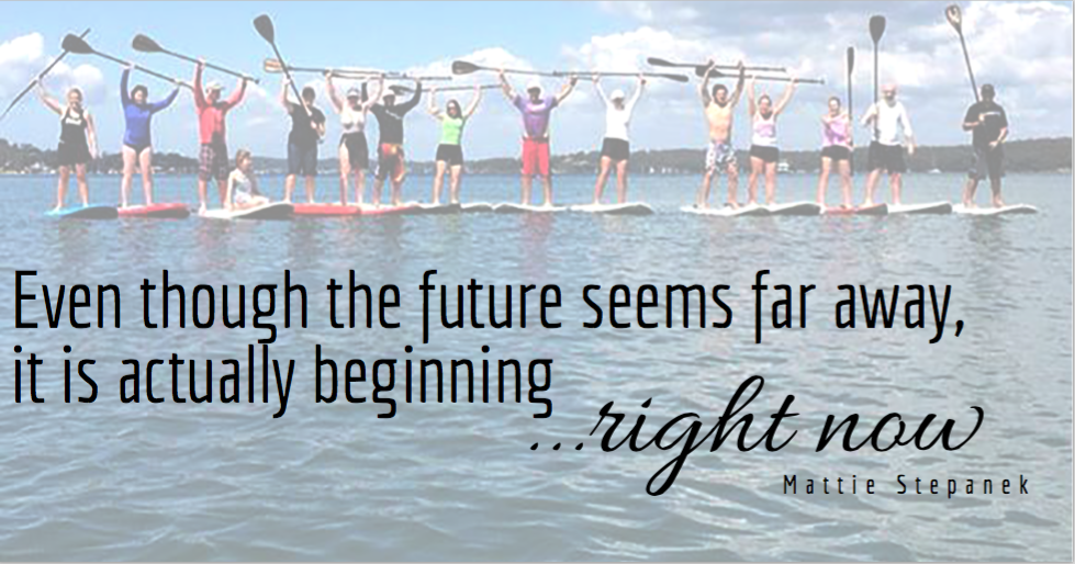 even though the future seems far away, it is actually beginning right now